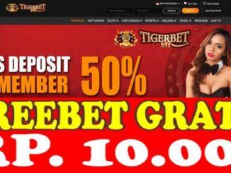 Freebet Gratis Tanpa Deposit Rp 10 Ribu Dari TIGERBET888