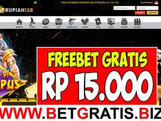RUPIAH138 - FREEBET GRATIS RP 15.000 TANPA DEPOSIT